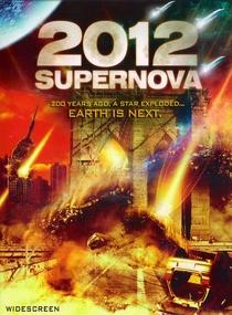 2012: Supernova - Poster / Capa / Cartaz - Oficial 2