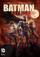 Batman: Sangue Ruim (Batman: Bad Blood)