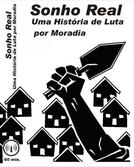 Sonho Real: Uma história de luta por moradia (Sonho Real: Uma história de luta por moradia)