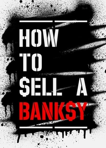 How to sell a Banksy - Poster / Capa / Cartaz - Oficial 1