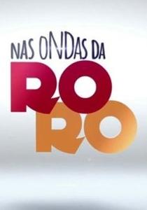 Nas Ondas da  Rô Rô (1ª Temporada)  - Poster / Capa / Cartaz - Oficial 1