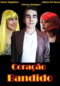 Coração Bandido - Poster / Capa / Cartaz - Oficial 1