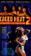 Celas em Chamas - As Grades do Inferno (Caged Heat 2: Stripped of Freedom)