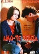 Amo-te Teresa (Amo-te Teresa)