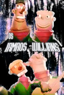 Os Irmãos Willians - Poster / Capa / Cartaz - Oficial 1