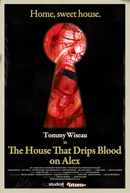 The House That Drips Blood on Alex (The House That Drips Blood on Alex)