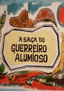 A Saga do Guerreiro Alumioso - Poster / Capa / Cartaz - Oficial 1
