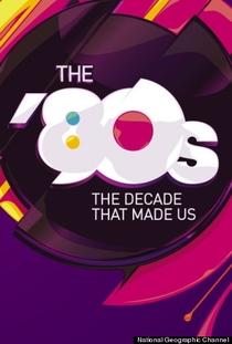 Anos 80: A Década Que Nos Criou - Poster / Capa / Cartaz - Oficial 1