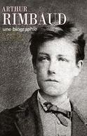 Arthur Rimbaud: Uma Biografia (Arthur Rimbaud: Une biographie)