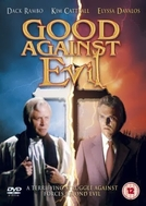 O Bem Contra o Mal (Good Against Evil )