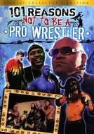 101 Reasons Not to Be a Pro Wrestler (101 Reasons Not to Be a Pro Wrestler)