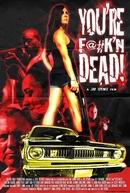 You're Dead! (You're F@#K'n Dead!)