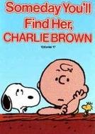 Um Dia Você Vai Encontrá-la, Charlie Brown (Someday You'll Find Her, Charlie Brown)