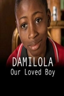 Damilola, Our Loved Boy (Damilola, Our Loved Boy)