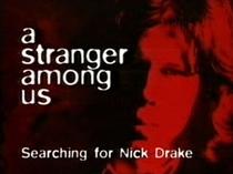 A Stranger Among Us: Searching For Nick Drake - Poster / Capa / Cartaz - Oficial 1