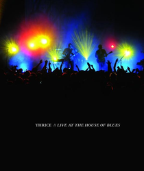 Thrice: Live at the House of Blues - Poster / Capa / Cartaz - Oficial 1