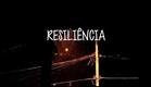 (Curta metragem) - Resiliência