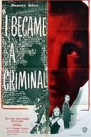Nas Garras da Fatalidade (I became a criminal)