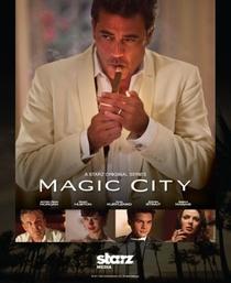 Magic City (1ª Temporada) - Poster / Capa / Cartaz - Oficial 1