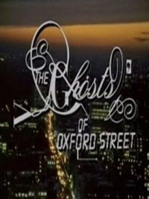The Ghosts of Oxford Street - Poster / Capa / Cartaz - Oficial 1
