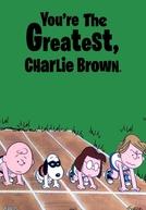 Você é o Maior, Charlie Brown! (You're the Greatest, Charlie Brown!)