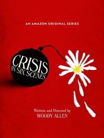 Crisis in Six Scenes (1ª Temporada) - Poster / Capa / Cartaz - Oficial 1