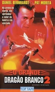 O Grande Dragão Branco 2 - Poster / Capa / Cartaz - Oficial 2