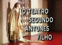O Teatro Segundo Antunes Filho - Poster / Capa / Cartaz - Oficial 1