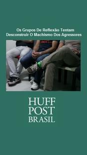 HuffPost Brasil - Os Grupos De Reflexão Tentam Desconstruir O Machismo Dos Agressores - Poster / Capa / Cartaz - Oficial 1