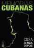 Memórias Cubanas: Cuba 30 Anos Depois