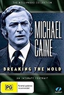 Michael Caine: Breaking the Mold (Michael Caine: Breaking the Mold)