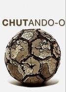 Chutando-o (Kicking It)