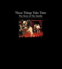 These Things Take Time: The Story of The Smiths - Poster / Capa / Cartaz - Oficial 1