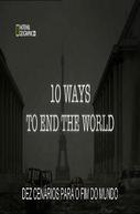 10 Cenários para o Fim do Mundo