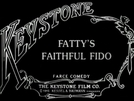 Fatty's Faithful Fido (Fatty's Faithful Fido)