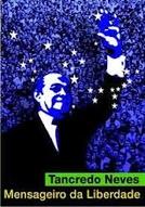 Tancredo Neves - Mensageiro da Liberdade (Tancredo Neves - Mensageiro da Liberdade)