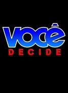 Você Decide (Você Decide)