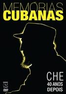 Memórias Cubanas: Che 40 Anos Depois (El Che 40 Años Después)
