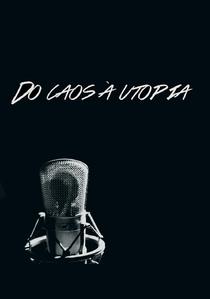 Do Caos à Utopia - Poster / Capa / Cartaz - Oficial 1