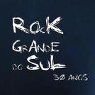 Rock Grande do Sul 30 Anos (Rock Grande do Sul 30 Anos)