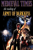 Medieval Times: The Making of 'Army of Darkness' (Medieval Times: The Making of 'Army of Darkness')