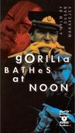 O Gorila se Banha ao Meio-Dia (Gorilla Bathes at Noon)