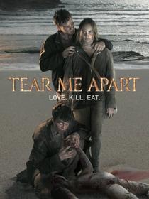Tear Me Apart - Poster / Capa / Cartaz - Oficial 1
