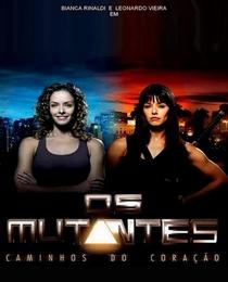 Os Mutantes: Caminhos do Coração  - Poster / Capa / Cartaz - Oficial 2