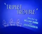 Trigêmeos com Pólvora (Triplet Trouble)