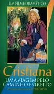 Cristiana Uma viagem pelo caminho estreito (Pilgrim's Progress: Part 2)