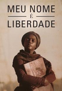 Meu Nome é Liberdade - Poster / Capa / Cartaz - Oficial 2