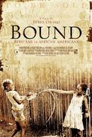 Bound: Africans versus African Americans (Bound: Africans versus African Americans)