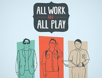 All Work and All Play - Poster / Capa / Cartaz - Oficial 2