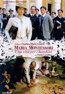 Maria Montessori - Uma Vida Dedicada as Crianças